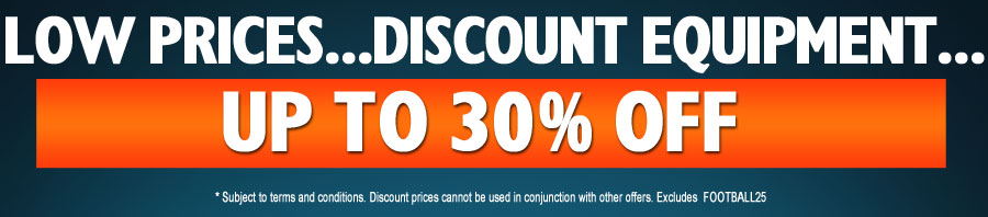 LOW PRICES - UP TO 30% OFF FOOTBALL EQUIPMENT